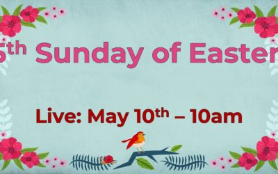 5th Sunday of Easter 5/10 Live!