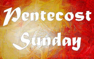 May, 31st 2020: Pentecost Sunday: Liturgy of Holy Eucharist