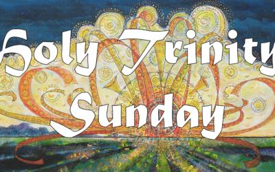 June 7th 2020: Holy Trinity Sunday: Liturgy of Holy Eucharist