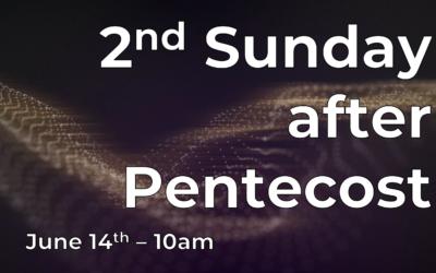 2nd Sunday of Pentecost 6/14 Live!