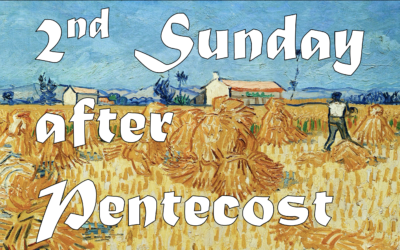 June 14th, 2020: Second Sunday after Pentecost: Liturgy of Holy Eucharist
