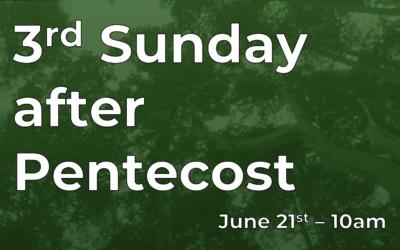 3rd Sunday of Pentecost 6/21 Live!