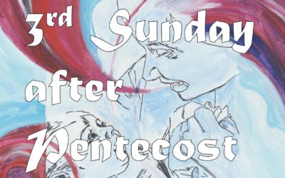 June 21st, 2020: Third Sunday after Pentecost: Liturgy of Holy Eucharist