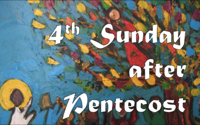 June 28th, 2020: Fourth Sunday after Pentecost: Liturgy of Holy Eucharist