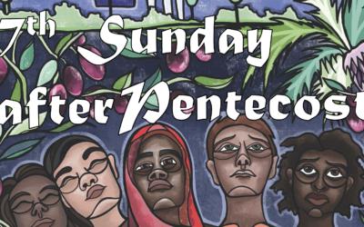 July 19th, 2020: Seventh Sunday after Pentecost Livestream: Liturgy of Holy Eucharist