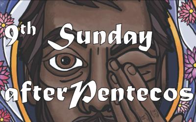 August 2nd, 2020: Ninth Sunday after Pentecost Livestream: Liturgy of Holy Eucharist