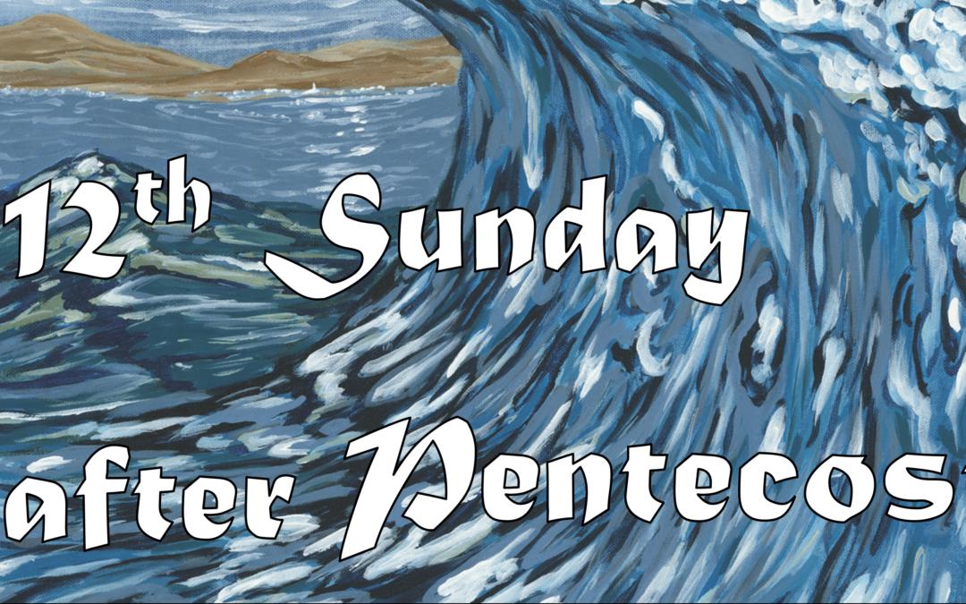 August 23rd, 2020: Twelfth Sunday after Pentecost Livestream: Liturgy of Holy Eucharist