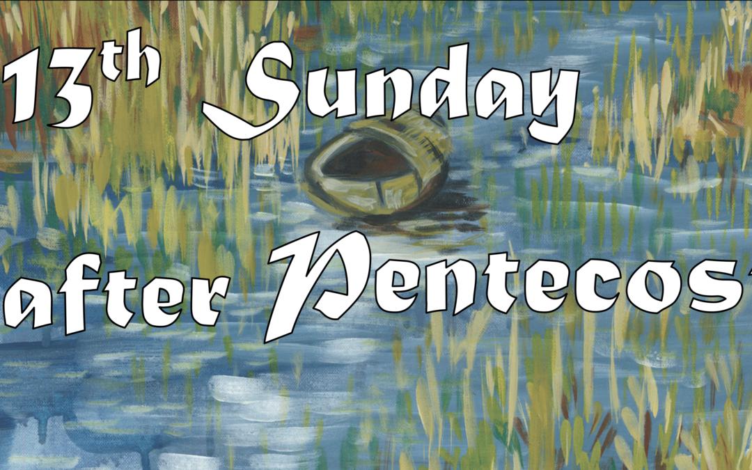 August 30th, 2020: Thirteenth Sunday after Pentecost Livestream: Liturgy of Holy Eucharist