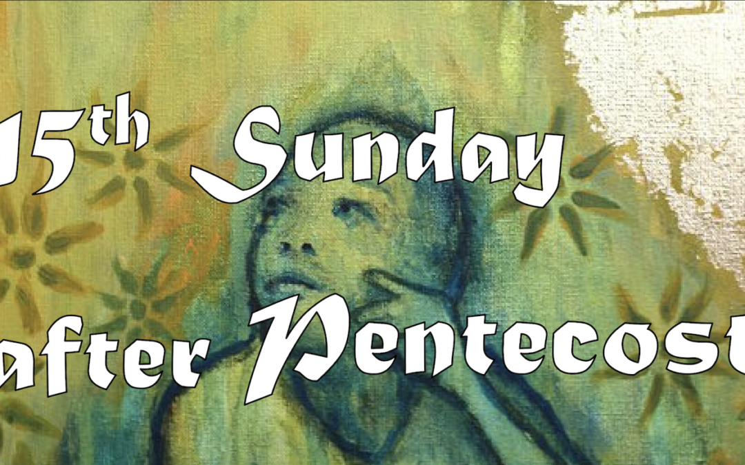 September 13th, 2020: Fifteenth Sunday after Pentecost Livestream: Liturgy of Holy Eucharist
