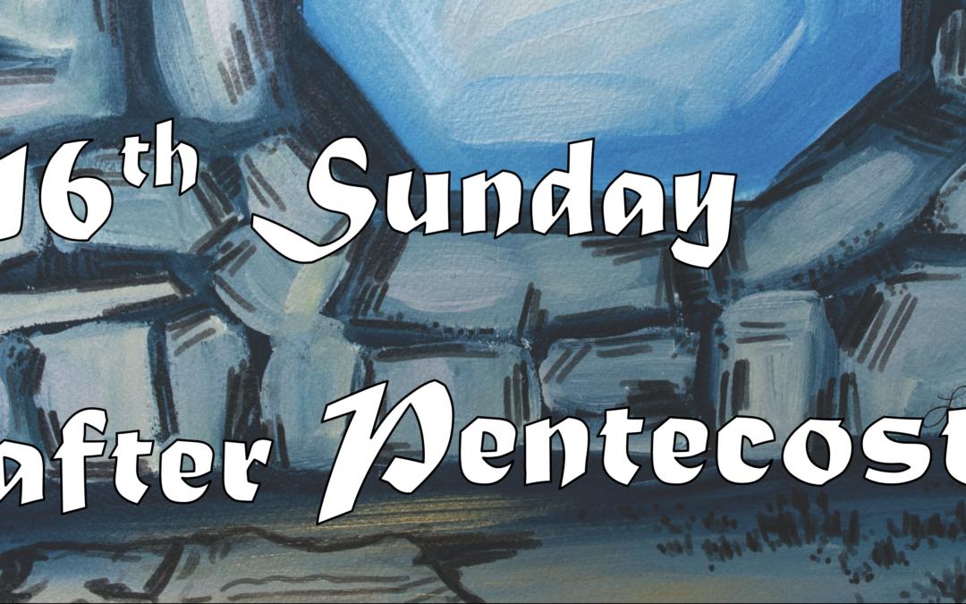 September 20th, 2020: Sixteenth Sunday after Pentecost Livestream: Liturgy of Holy Eucharist