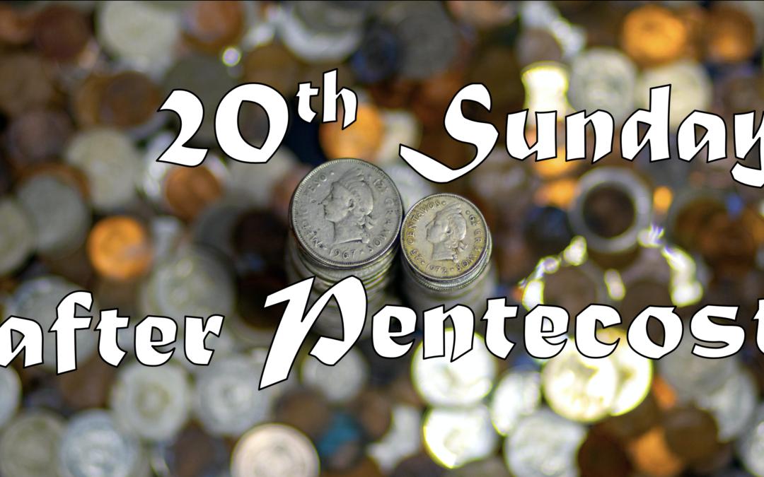 October 18th, 2020: Twentieth Sunday after Pentecost Livestream: Liturgy of Holy Eucharist
