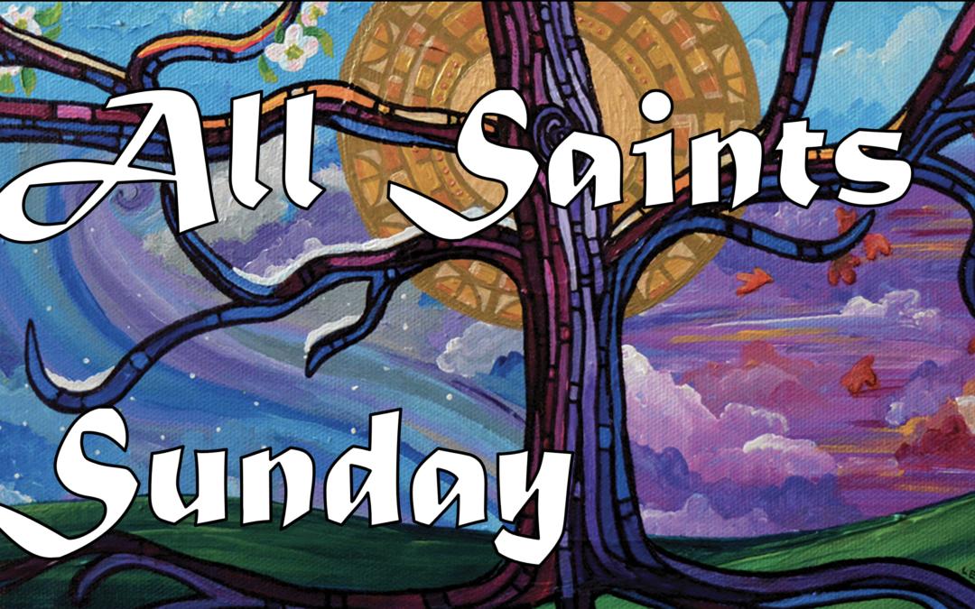 November 1st, 2020: All Saints Sunday Livestream: Liturgy of Holy Eucharist